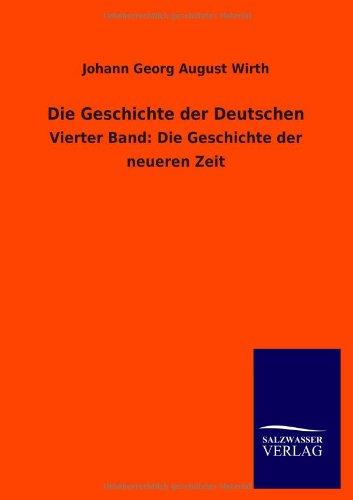 Die Geschichte Der Deutschen: Johann Georg August Wirth