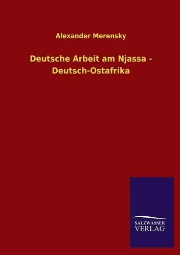 Deutsche Arbeit Am Njassa - Deutsch-Ostafrika: Alexander Merensky