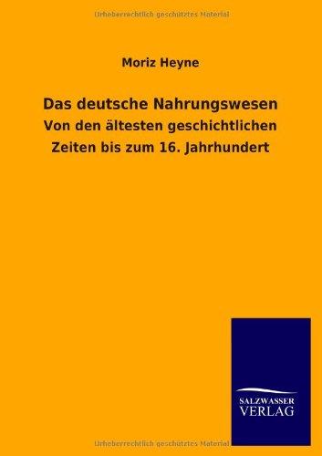 Das deutsche Nahrungswesen - Moriz Heyne