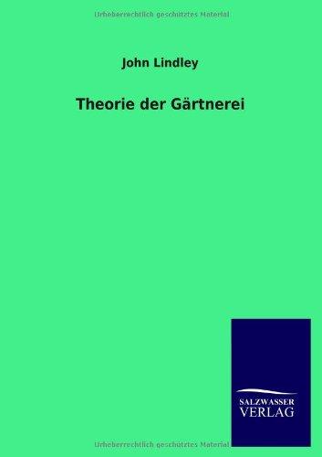 Theorie der Gärtnerei - John Lindley