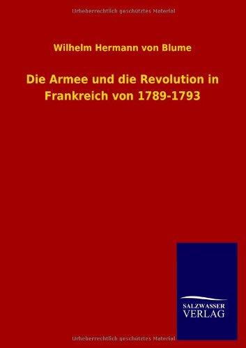 9783846038482: Die Armee und die Revolution in Frankreich von 1789-1793