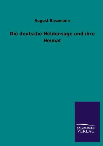 9783846038895: Die Deutsche Heldensage Und Ihre Heimat