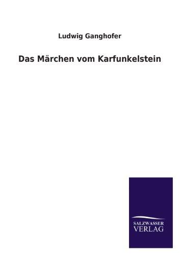 Das Marchen Vom Karfunkelstein: Ludwig Ganghofer