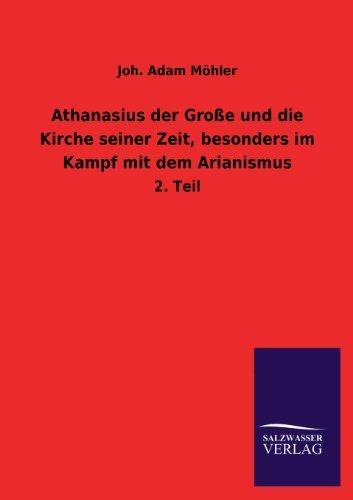 9783846039489: Athanasius der Große und die Kirche seiner Zeit, besonders im Kampf mit dem Arianismus: 2. Teil