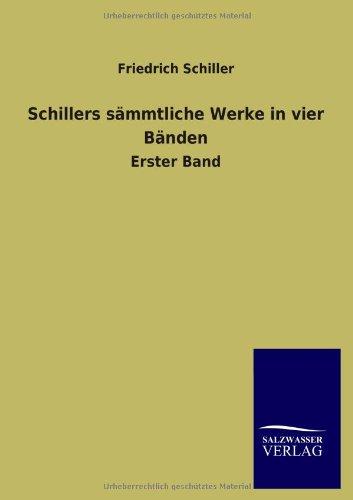 9783846039625: Schillers sämmtliche Werke in vier Bänden: Erster Band