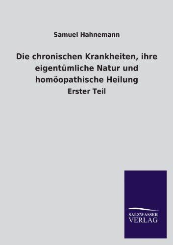 9783846039878: Die chronischen Krankheiten, ihre eigentümliche Natur und homöopathische Heilung (German Edition)