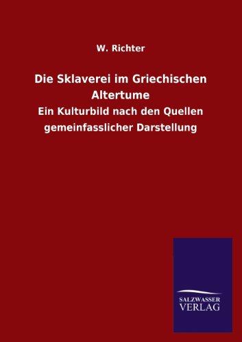 Die Sklaverei Im Griechischen Altertume: W. Richter