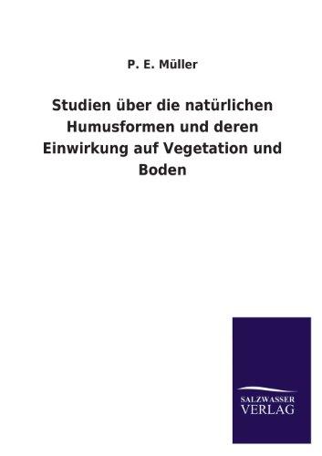 Studien Uber Die Naturlichen Humusformen Und Deren: Muller, P. E.