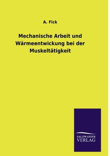 9783846041383: Mechanische Arbeit und Wärmeentwickung bei der Muskeltätigkeit (German Edition)