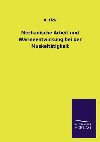 9783846041390: Mechanische Arbeit und Wärmeentwickung bei der Muskeltätigkeit (German Edition)