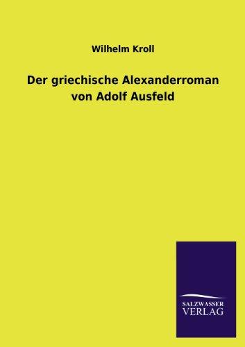 9783846041536: Der Griechische Alexanderroman Von Adolf Ausfeld