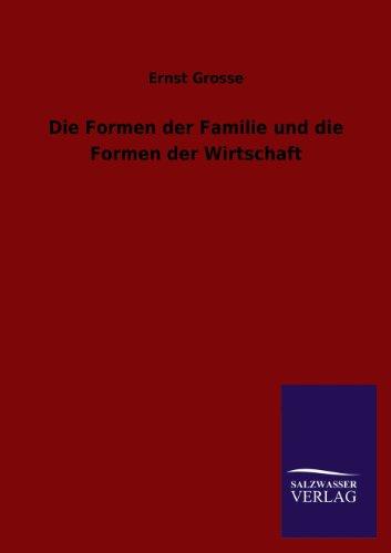 9783846041611: Die Formen Der Familie Und Die Formen Der Wirtschaft (German Edition)