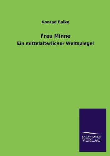 Frau Minne: Konrad Falke