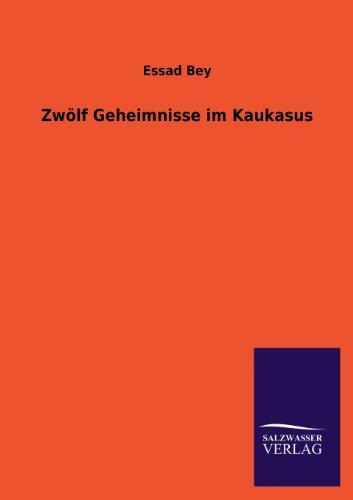 Zwolf Geheimnisse Im Kaukasus (Paperback): Essad Bey