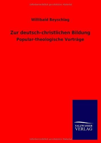 Zur Deutsch-Christlichen Bildung: Willibald Beyschlag