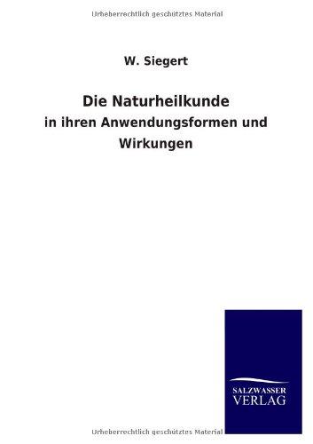 Die Naturheilkunde: W. Siegert