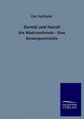 Gerold und Hansli: Die Mädchenfeinde - Eine: Spitteler, Carl:
