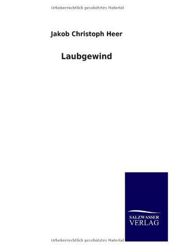 Laubgewind: Jakob Christoph Heer