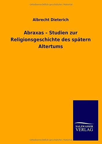 9783846044612: Abraxas - Studien Zur Religionsgeschichte Des Spatern Altertums (German Edition)