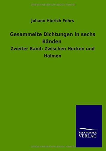 Gesammelte Dichtungen in Sechs Banden: Johann Hinrich Fehrs