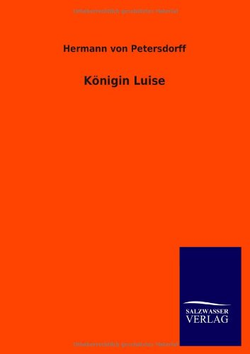 9783846044827: Konigin Luise (German Edition)