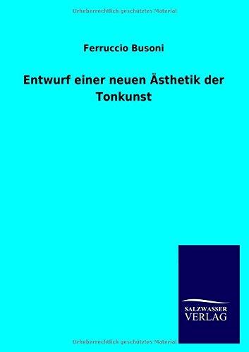 9783846044865: Entwurf Einer Neuen Asthetik Der Tonkunst
