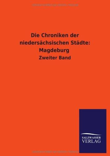 Die Chroniken Der Niedersachsischen Stadte: Magdeburg: ohne Autor