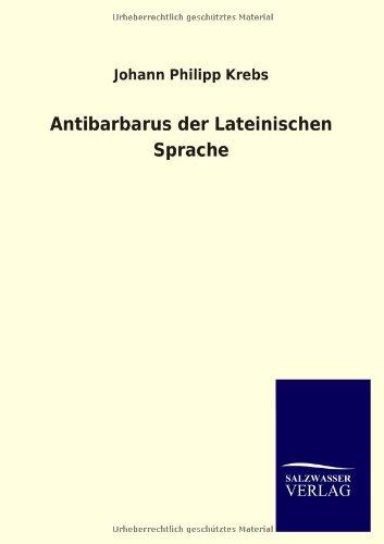 9783846045060: Antibarbarus der Lateinischen Sprache