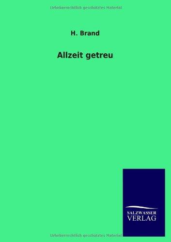 Allzeit Getreu (Paperback) - H Brand