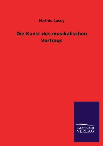 9783846046166: Die Kunst Des Musikalischen Vortrags (German Edition)