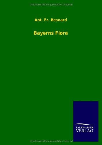 Bayerns Flora: Ant Fr Besnard