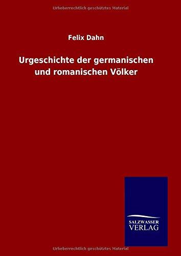 9783846060537: Urgeschichte der germanischen und romanischen Völker (German Edition)