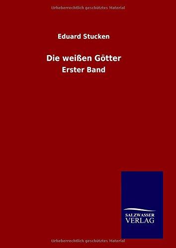 9783846060766: Die weißen Götter (German Edition)