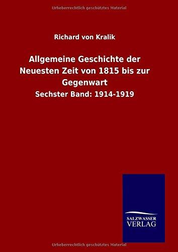 9783846061398: Allgemeine Geschichte der Neuesten Zeit von 1815 bis zur Gegenwart: Sechster Band: 1914-1919