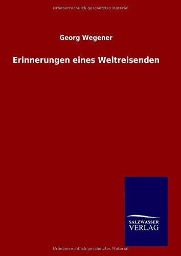 9783846064436: Erinnerungen eines Weltreisenden (German Edition)