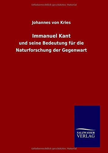 Immanuel Kant : und seine Bedeutung für: Johannes Von Kries