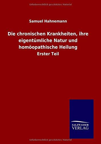 9783846070307: Die chronischen Krankheiten, ihre eigentümliche Natur und homöopathische Heilung (German Edition)