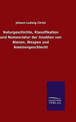 9783846071427: Naturgeschichte, Klassifikation und Nomenclatur der Insekten von Bienen, Wespen und Ameisengeschlecht