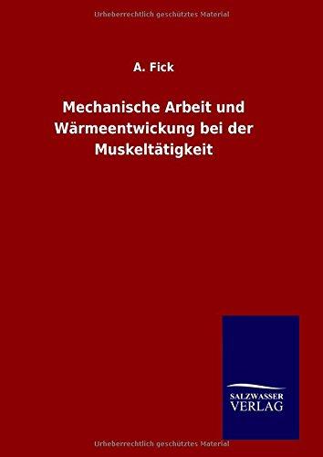 9783846071649: Mechanische Arbeit und Wärmeentwickung bei der Muskeltätigkeit (German Edition)