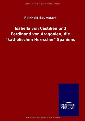 """9783846073070: Isabella von Castilien und Ferdinand von Aragonien, die """"katholischen Herrscher"""" Spaniens"""