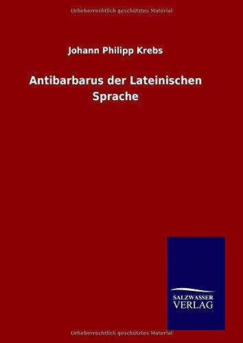 9783846074978: Antibarbarus der Lateinischen Sprache