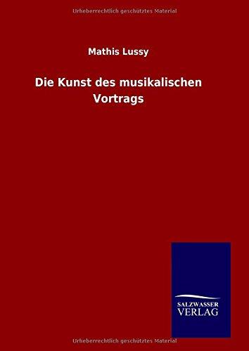 9783846075913: Die Kunst des musikalischen Vortrags (German Edition)