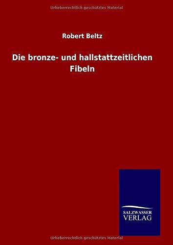 9783846076798: Die bronze- und hallstattzeitlichen Fibeln (German Edition)