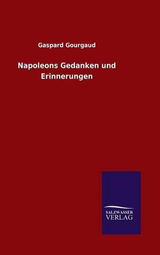 9783846081051: Napoleons Gedanken und Erinnerungen (German Edition)