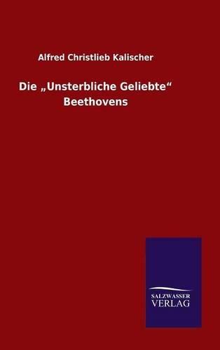 """9783846081242: Die """"Unsterbliche Geliebte"""" Beethovens (German Edition)"""