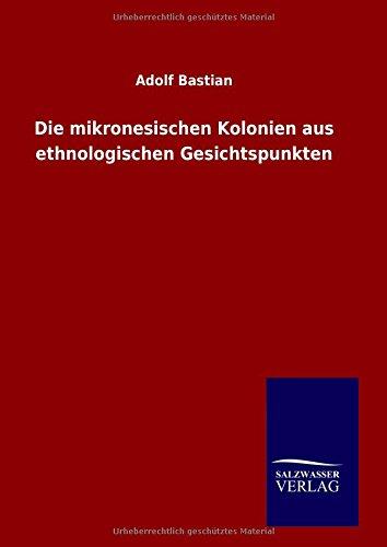 9783846083253: Die mikronesischen Kolonien aus ethnologischen Gesichtspunkten (German Edition)