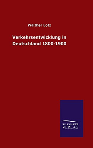 9783846083567: Verkehrsentwicklung in Deutschland 1800-1900