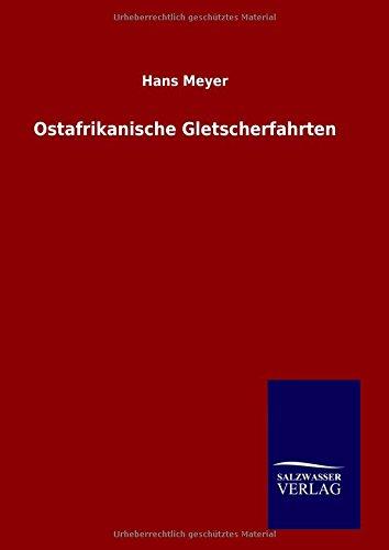 Ostafrikanische Gletscherfahrten: Hans Meyer