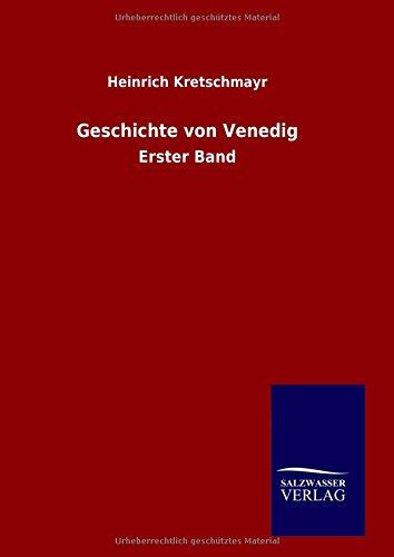 Geschichte von Venedig: Heinrich Kretschmayr