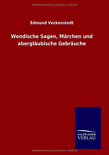 9783846084588: Wendische Sagen, Märchen und abergläubische Gebräuche